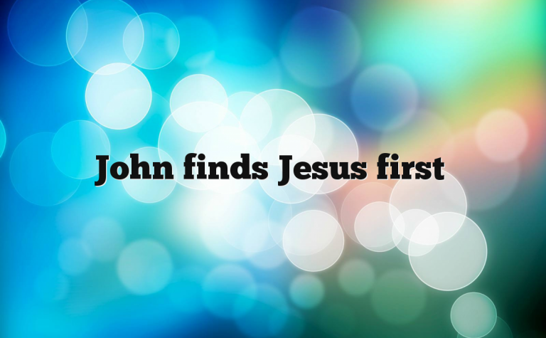 John finds Jesus first
