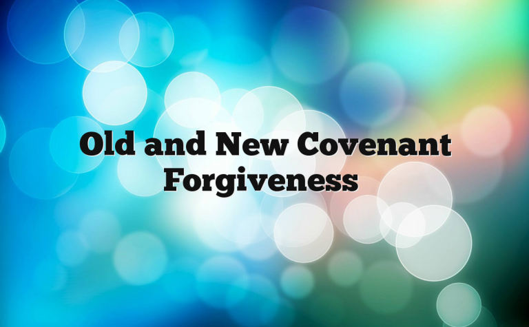 Old and New Covenant Forgiveness