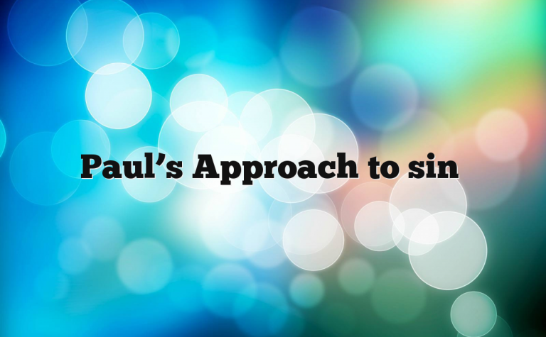 Paul's Approach to sin