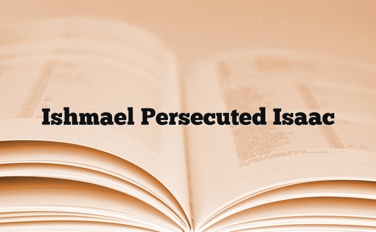 Ishmael Persecuted Isaac